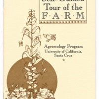 Booklet. Self-Guided Tour of the UCSC Farm. Agroecology Program. Circa late 1980s