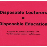 """""""Disposable Lecturers= Disposable Education."""" UCSC lecturers fight for better working conditions. Circa 1990s."""